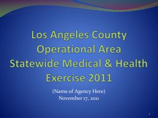 Los Angeles County  Operational Area Statewide Medical & Health Exercise 2011