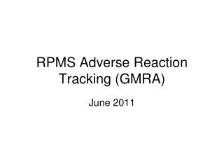 RPMS Adverse Reaction Tracking (GMRA)