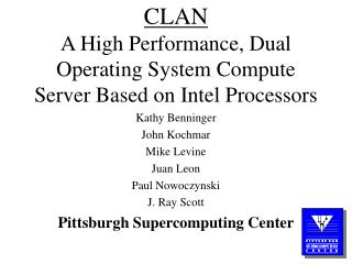 CLAN A High Performance, Dual Operating System Compute Server Based on Intel Processors