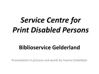 Service Centre  for Print Disabled Persons