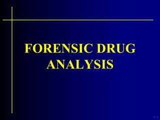 FORENSIC DRUG ANALYSIS
