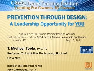 Prevention through design: A Leadership  O pportunity for  YOU