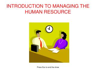 INTRODUCTION TO MANAGING THE HUMAN RESOURCE