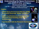 Understanding the Space Environment with GOES-R Solar and Space Environment Data