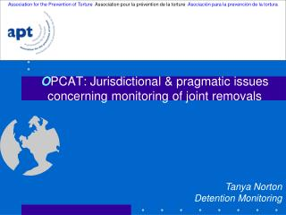 O PCAT: Jurisdictional & pragmatic issues concerning monitoring of joint removals