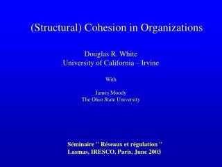 (Structural) Cohesion in Organizations