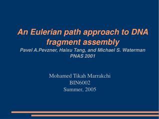 Mohamed Tikah Marrakchi BIN6002 Summer, 2005