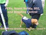 PCRs, Scene Safety, BSI, and Bleeding Control