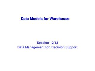 Data Models for Warehouse