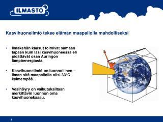 Kasvihuoneilmiö tekee elämän maapallolla mahdolliseksi
