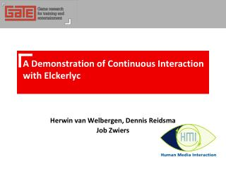A Demonstration of Continuous Interaction with Elckerlyc