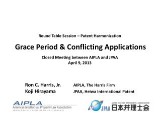 Ron C. Harris, Jr.	 AIPLA, The Harris Firm Koji Hirayama 		JPAA, Heiwa International Patent