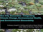 Eco City Alexandria Integrating Climate Change, Environmental Health, and Environmental Stewardship