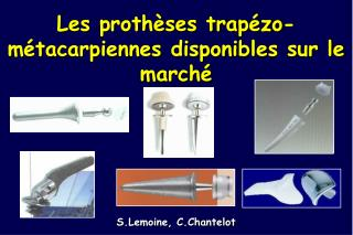 Les proth ses trap zo-m tacarpiennes disponibles sur le march