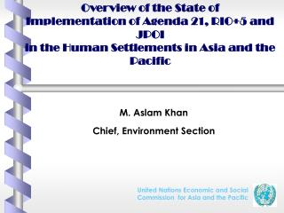 M. Aslam Khan Chief, Environment Section