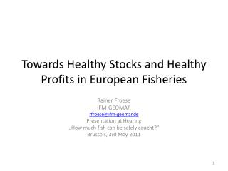 Towards Healthy Stocks and Healthy Profits in European Fisheries