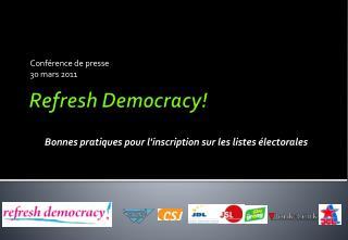 Refresh Democracy !