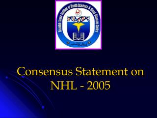 Consensus Statement on  NHL  -  2005