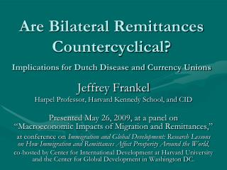Are Bilateral Remittances Countercyclical?    Implications for Dutch Disease and Currency Unions