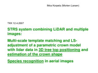 TKK 12.4.2007 STRS system combining LiDAR and multiple images: