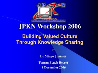 Building Valued Culture  Through Knowledge Sharing