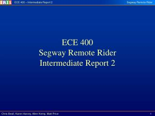 ECE 400 Segway Remote Rider Intermediate Report 2