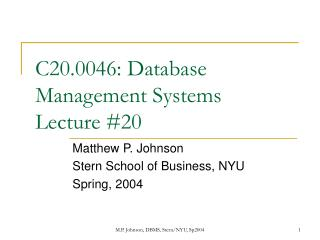 C20.0046: Database Management Systems Lecture #20