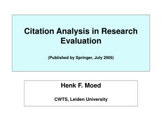 Citation Analysis in Research Evaluation  (Published by Springer, July 2005)