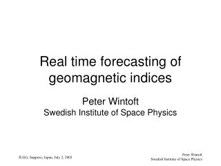Real time forecasting of geomagnetic indices