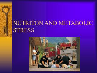 NUTRITON AND METABOLIC STRESS