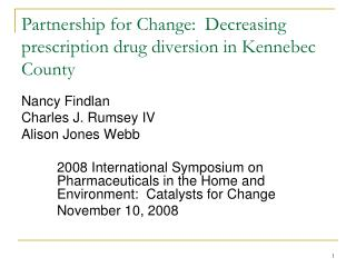 Partnership for Change:  Decreasing prescription drug diversion in Kennebec County