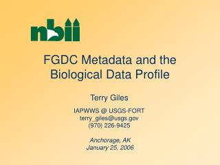 FGDC Metadata and the Biological Data Profile Anchorage, AK January 25, 2006