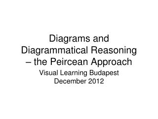 Diagrams and  Diagrammatical Reasoning  – the Peircean Approach