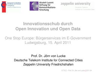 Prof. Dr. Jörn von Lucke Deutsche Telekom Institute for Connected Cities