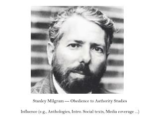 Stanley Milgram --- Obedience to Authority Studies
