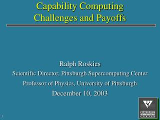 Capability Computing Challenges and Payoffs