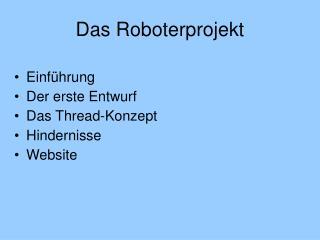 Das Roboterprojekt