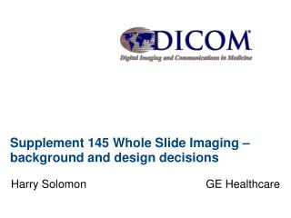 Supplement 145 Whole Slide Imaging – background and design decisions
