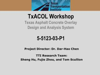 TxACOL Workshop Texas Asphalt Concrete Overlay  Design and Analysis System 5-5123-03-P1