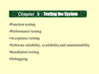 Chapter  9 Testing the System