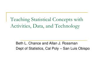 Teaching Statistical Concepts with Activities, Data, and Technology