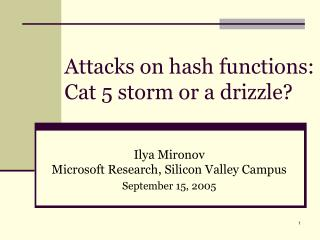 Attacks on hash functions: Cat 5 storm or a drizzle?