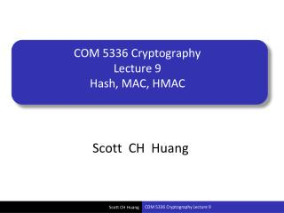 COM 5336 Cryptography Lecture 9  Hash, MAC, HMAC