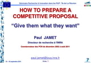 "HOW TO PREPARE A COMPETITIVE PROPOSAL ""Give them what they want"""