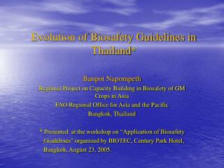 Evolution of Biosafety Guidelines in Thailand *