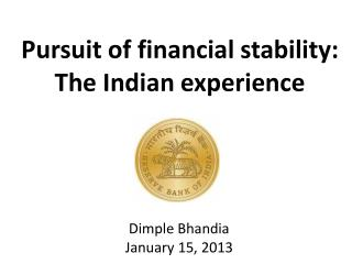 Pursuit of financial stability: The Indian experience