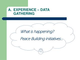 EXPERIENCE – DATA  GATHERING