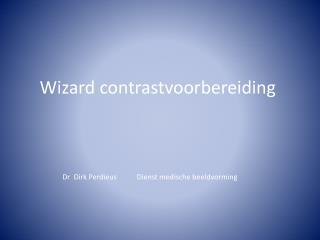 Wizard contrastvoorbereiding