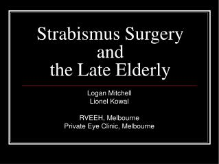 Strabismus Surgery and  the Late Elderly