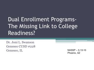 Dual Enrollment Programs- The Missing Link to College Readiness?